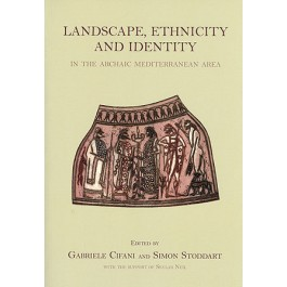 Landscape, Ethnicity and Identity in the archaic Mediterranean Area