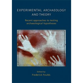 Experimental Archaeology and Theory