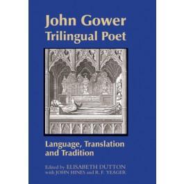 John Gower, Trilingual Poet