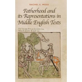 Fatherhood and its Representations in Middle English Texts