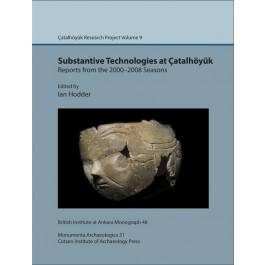Substantive technologies at Çatalhöyük: reports from the 2000-2008 seasons