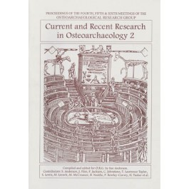 Current and Recent Research in Osteoarchaeology 2