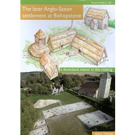 The Later Anglo-Saxon Settlement at Bishopstone