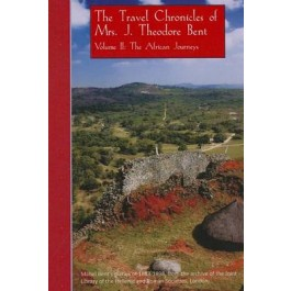 Travel Chronicles of Mrs J. Theodore Bent, Volume II