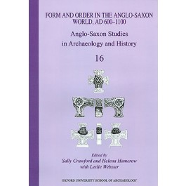 Form and Order in the Anglo-Saxon World, AD 400-1100