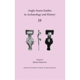 Anglo-Saxon Studies in Archaeology and History 19