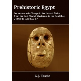 Prehistoric Egypt, Socioeconomic Transformations in North-east Africa from the Last Glacial Maximum to the Neolithic, 24.000 to 4.000 BC