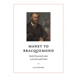 Manet to Bracquemond: Unknown Letters to an Artist and a Friend
