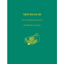 Mochlos III: The Late Hellenistic Settlement