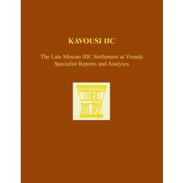 Kavousi IIC: The Late Minoan IIIC Settlement at Vronda
