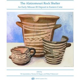 The Alatzomouri Rock Shelter: An Early Minoan III Deposit in Eastern Crete
