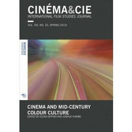 CINÉMA&CIE, INTERNATIONAL FILM STUDIES JOURNAL, VOL. XX, no. 32, SPRING 2019