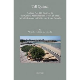 Tell Qudadi: An Iron Age IIB Fortress on the Central Mediterranean Coast of Israel (with References to Earlier and Later Periods)