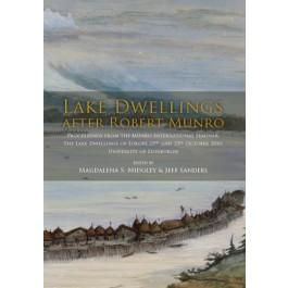 Lake Dwellings after Robert Munro. Proceedings from the Munro International Seminar