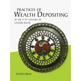 Practices of Wealth Depositing in the 1st–9th Century AD Eastern Baltic