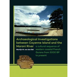 Archaeological Investigations between Cayenne Island and the Maroni River