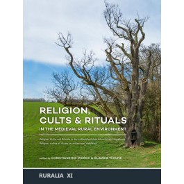 Religion, Cults & Rituals in the Medieval Rural Environment