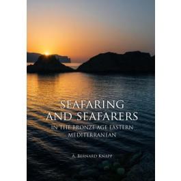 Seafaring and Seafarers in the Bronze Age Eastern Mediterranean