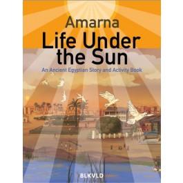 Amarna: Life Under the Sun
