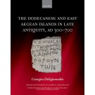 The Dodecanese and the Eastern Aegean Islands in Late Antiquity AD 300-700