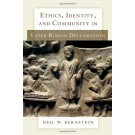 Ethics, Identity and Community in Later Roman Declamation