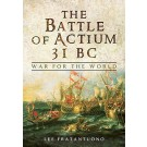 The Battle of Actium 31 B.C.: War for the World