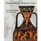 Dangerous Perfection: Ancient Funerary Vases from Southern Italy