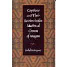 Captives and their Saviors in the Medieval Crown of Aragon