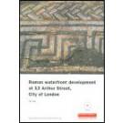 Roman Waterfront Development at 12 Arthur Street, City of London