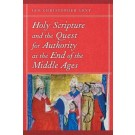 Holy Scripture and the Quest for Authority at the End of the Middle Ages