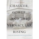 Chaucer, Gower and the Vernacular Rising