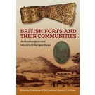 British Forts and Their Communities: Archaeological and Historical Perspectives