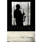 Testimony, A Tribute to Charlie Parker