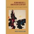 Remainders of the American Century