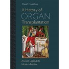 History of Organ Transplantation, A