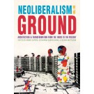 Neoliberalism on the Ground