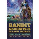 Bandit Narratives in Latin America