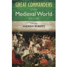 Great Commanders of the Medieval World