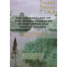 The Archaeology of the Gravel Terraces of the Upper and Middle Thames