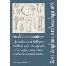 EAA 168: Small Communities: Life in the Cam Valley in the Neolithic, Late Iron Age and Early Anglo-Saxon Periods