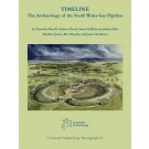 Timeline. The Archaeology of the South Wales Gas Pipeline