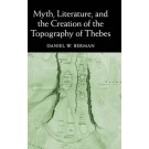 Myth, Literature and the Creation of the Topography of Thebes