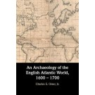 An Archaeology of the British Atlantic World: 1600-1700
