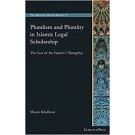 Pluralism and Plurality in Islamic Legal Scholarship