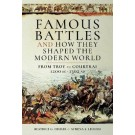 Famous Battles and How They Shaped the Modern World: From Troy to Courtrai, 1200 BC-1302 AD