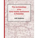 Archaeology of the Early Islamic Settlement in Palestine