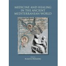 Medicine and Healing in the Ancient Mediterranean World