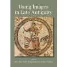 Using Images in Late Antiquity
