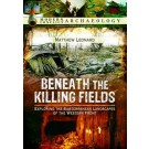 Beneath the Killing Fields: Exploring the Subterranean Landscapes of the Western Front
