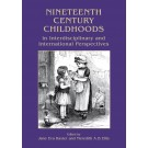 Nineteenth Century Childhoods in Interdisciplinary and International Perspectives